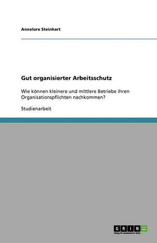 Gut Organisierter Arbeitsschutz (Paperback)