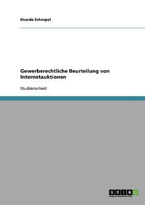 Gewerberechtliche Beurteilung Von Internetauktionen (Paperback)
