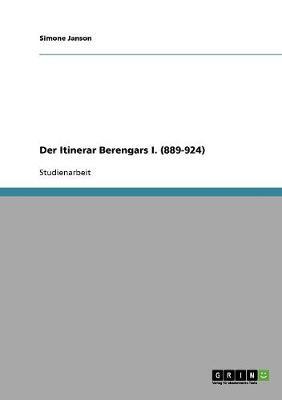 Der Itinerar Berengars I. (889-924) (Paperback)