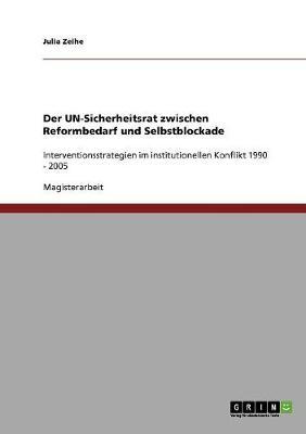 Der Un-Sicherheitsrat Zwischen Reformbedarf Und Selbstblockade (Paperback)