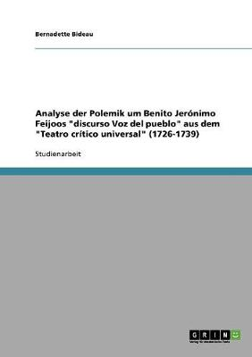 Analyse Der Polemik Um Benito Jer nimo Feijoos Discurso Voz del Pueblo Aus Dem Teatro Cr tico Universal (1726-1739) (Paperback)