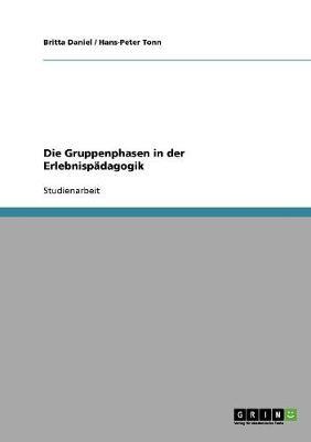 Die Gruppenphasen in Der Erlebnispadagogik (Paperback)
