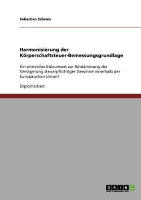 Harmonisierung Der Korperschaftsteuer-Bemessungsgrundlage (Paperback)