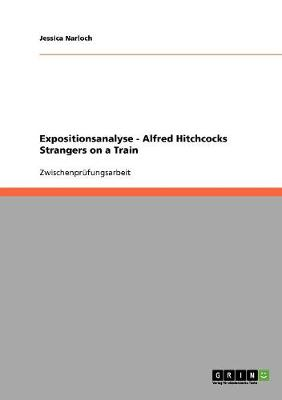 Expositionsanalyse - Alfred Hitchcocks Strangers on a Train (Paperback)