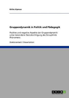 Gruppendynamik in Politik Und Padagogik (Paperback)