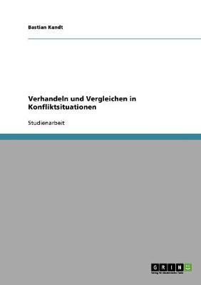 Verhandeln Und Vergleichen in Konfliktsituationen (Paperback)