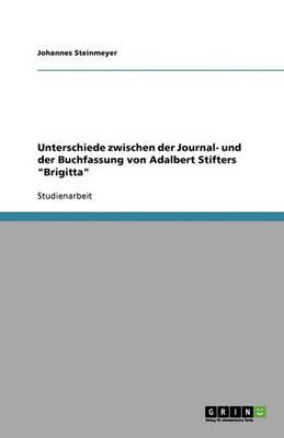 Unterschiede Zwischen Der Journal- Und Der Buchfassung Von Adalbert Stifters Brigitta (Paperback)