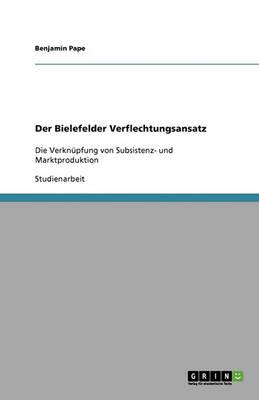 Der Bielefelder Verflechtungsansatz (Paperback)