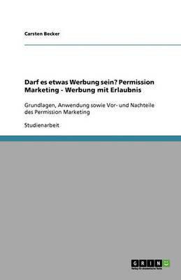 Darf Es Etwas Werbung Sein? Permission Marketing - Werbung Mit Erlaubnis (Paperback)