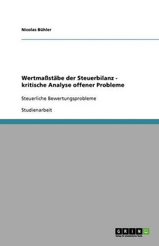 Wertma st be Der Steuerbilanz - Kritische Analyse Offener Probleme (Paperback)