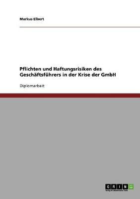 Pflichten Und Haftungsrisiken Des Geschaftsfuhrers in Der Krise Der Gmbh (Paperback)