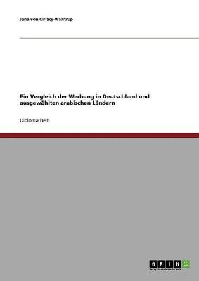 Werbung in Deutschland Und Ausgewahlten Arabischen Landern. Ein Vergleich (Paperback)