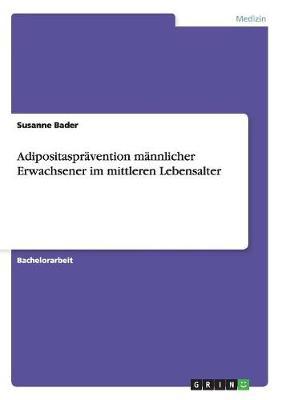 Adipositaspravention Mannlicher Erwachsener Im Mittleren Lebensalter (Paperback)