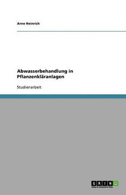 Abwasserbehandlung in Pflanzenklaranlagen (Paperback)