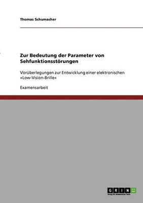 Zur Bedeutung Der Parameter Von Sehfunktionsst rungen (Paperback)