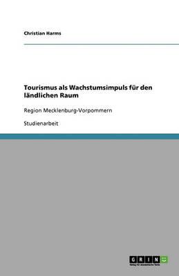 Tourismus ALS Wachstumsimpuls Fur Den Landlichen Raum (Paperback)