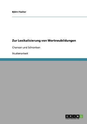 Zur Lexikalisierung Von Wortneubildungen (Paperback)