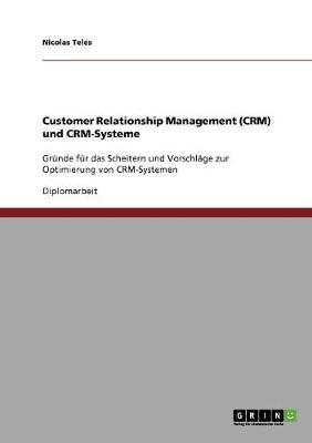 Customer Relationship Management (Crm) Und Crm-Systeme. Vorschlage Zur Optimierung (Paperback)