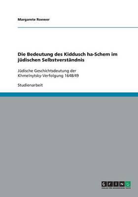 Die Bedeutung Des Kiddusch Ha-Schem Im J dischen Selbstverst ndnis (Paperback)