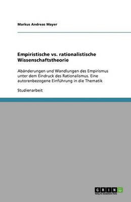 Empiristische vs. Rationalistische Wissenschaftstheorie (Paperback)