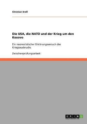Die USA, Die NATO Und Der Krieg Um Den Kosovo (Paperback)