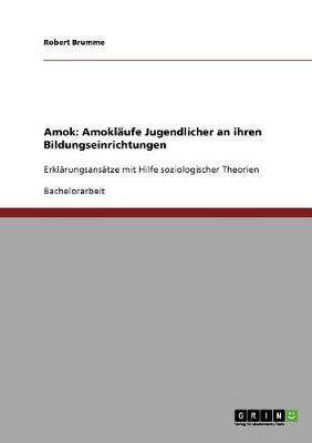 Amok. Amokl�ufe Jugendlicher an Bildungseinrichtungen (Paperback)