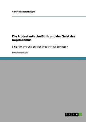 Die Protestantische Ethik Und Der Geist Des Kapitalismus (Paperback)