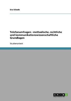 Telefonumfragen - Methodische, Rechtliche Und Kommunikationswissenschaftliche Grundlagen (Paperback)