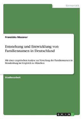 Entstehung Und Entwicklung Von Familiennamen in Deutschland (Paperback)