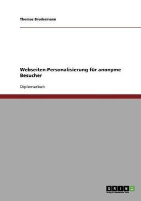 Webseiten-Personalisierung Fur Anonyme Besucher (Paperback)