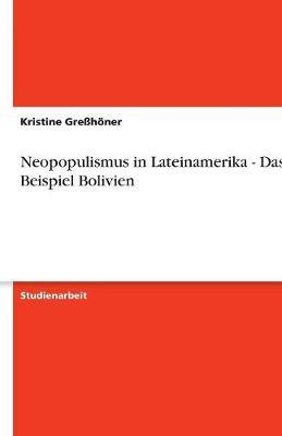 Neopopulismus in Lateinamerika - Das Beispiel Bolivien (Paperback)