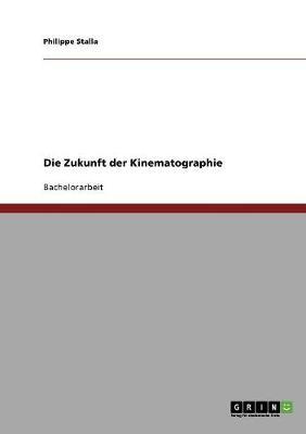 Die Zukunft Der Kinematographie (Paperback)