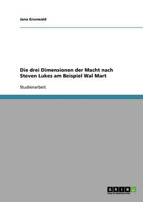 Die Drei Dimensionen Der Macht Nach Steven Lukes Am Beispiel Wal Mart (Paperback)