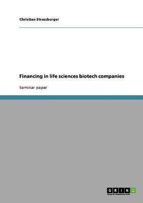 Financing in Life Sciences Biotech Companies (Paperback)