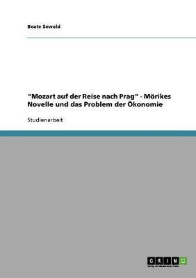 """""""Mozart Auf Der Reise Nach Prag"""" - Morikes Novelle Und Das Problem Der Okonomie (Paperback)"""