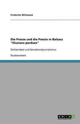 Die Presse Und Die Poesie in Balzacs Illusions Perdues (Paperback)