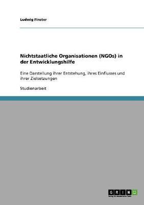 Nichtstaatliche Organisationen (Ngos) in Der Entwicklungshilfe (Paperback)