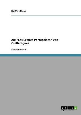 Zu: Les Lettres Portugaises Von Guilleragues (Paperback)