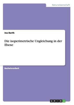 Die Isoperimetrische Ungleichung in Der Ebene (Paperback)