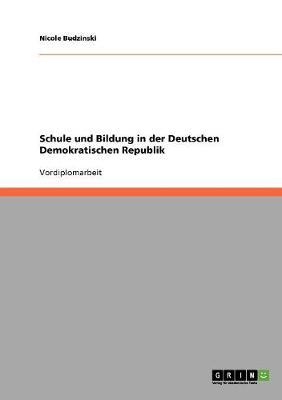 Schule Und Bildung in Der Deutschen Demokratischen Republik (Paperback)