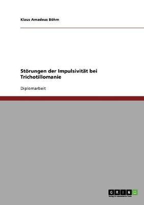 Storungen Der Impulsivitat Bei Trichotillomanie (Paperback)