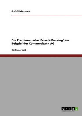 Die Premiummarke 'Private Banking' (Paperback)