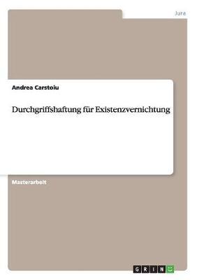 Durchgriffshaftung Fur Existenzvernichtung (Paperback)