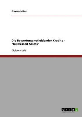 """Die Bewertung Notleidender Kredite - """"Distressed Assets"""" (Paperback)"""