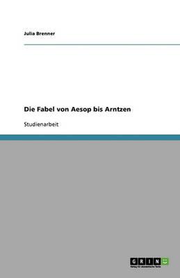 Die Fabel Von Aesop Bis Arntzen (Paperback)