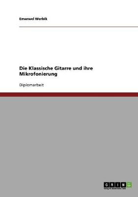 Die Klassische Gitarre Und Ihre Mikrofonierung (Paperback)