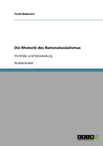Die Rhetorik Des Nationalsozialismus (Paperback)