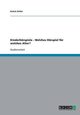 Kinderhoerspiele - Welches Hoerspiel Fur Welches Alter? (Paperback)