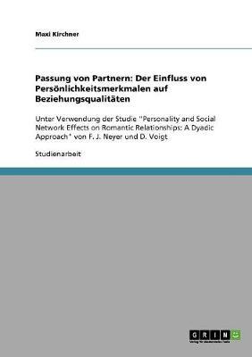 Passung Von Partnern: Der Einfluss Von Personlichkeitsmerkmalen Auf Beziehungsqualitaten (Paperback)