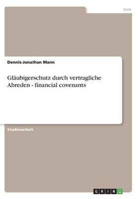 Glaubigerschutz Durch Vertragliche Abreden - Financial Covenants (Paperback)